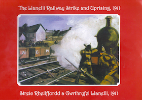 The 1911 Llanelli Railway Strike and Uprising Book
